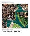 Gardens by the Bay – Designing A Nation's Garden in the Heart of Singapore's Downtown