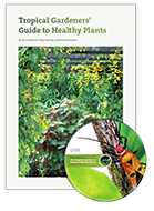 Tropical Gardeners' Guide to Healthy Plants